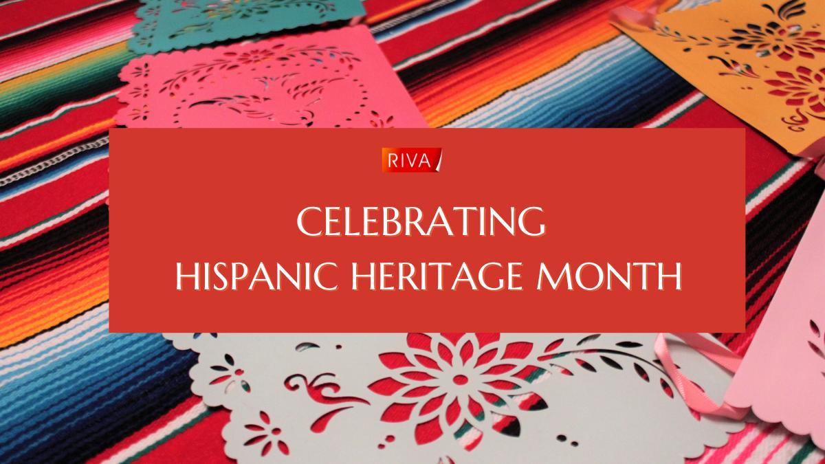 Celebrating Hispanic Heritage Month at RIVA